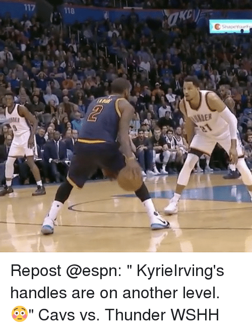 """cavs vs: 17  118 Repost @espn: """" KyrieIrving's handles are on another level. 😳"""" Cavs vs. Thunder WSHH"""