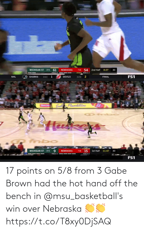 Gabe: 17 points on 5/8 from 3   Gabe Brown had the hot hand off the bench in @msu_basketball's win over Nebraska 👏👏 https://t.co/T8xy0DjSAQ