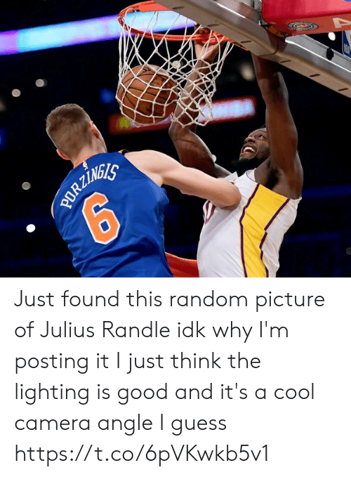 lighting: 17  PORZINEES Just found this random picture of Julius Randle idk why I'm posting it I just think the lighting is good and it's a cool camera angle I guess https://t.co/6pVKwkb5v1