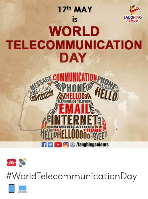 telephone: 17th MAY  LAUGHING  IS  WORLD  TELECOMMUNICATION  DAY  TELEPHONE OF TELEPHONE  EMAIL  COMMUNICATIONwww  PHONE ☎️📡#WorldTelecommunicationDay 📱💻