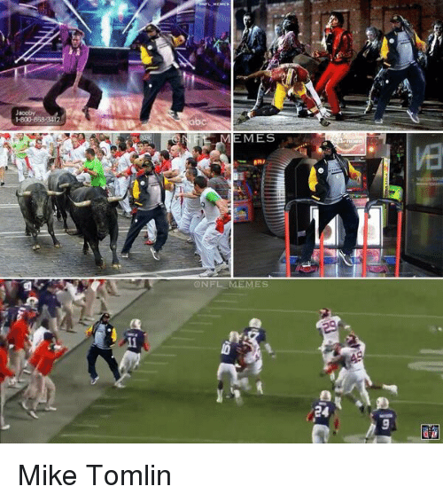 Mike Tomlin: 1800-868  EMES  ONFL MEMES Mike Tomlin