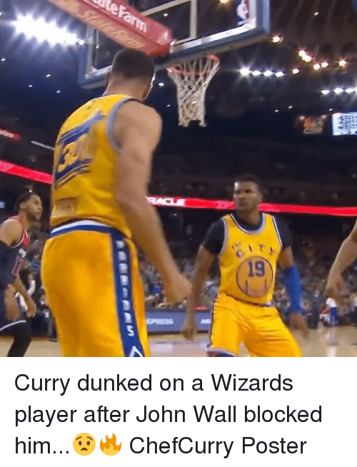 John Wall, Memes, and Wizards: 19 Curry dunked on a Wizards player after John Wall blocked him...😧🔥 ChefCurry Poster