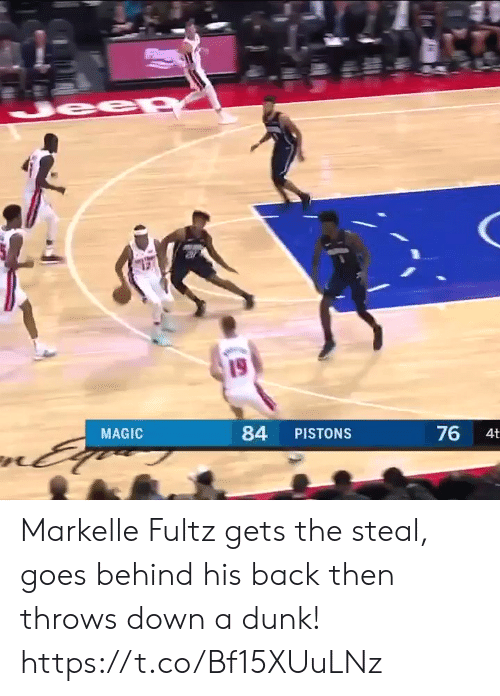 Back Then: 19  MAGIC  84 PISTONS  76  4t Markelle Fultz gets the steal, goes behind his back then throws down a dunk!  https://t.co/Bf15XUuLNz