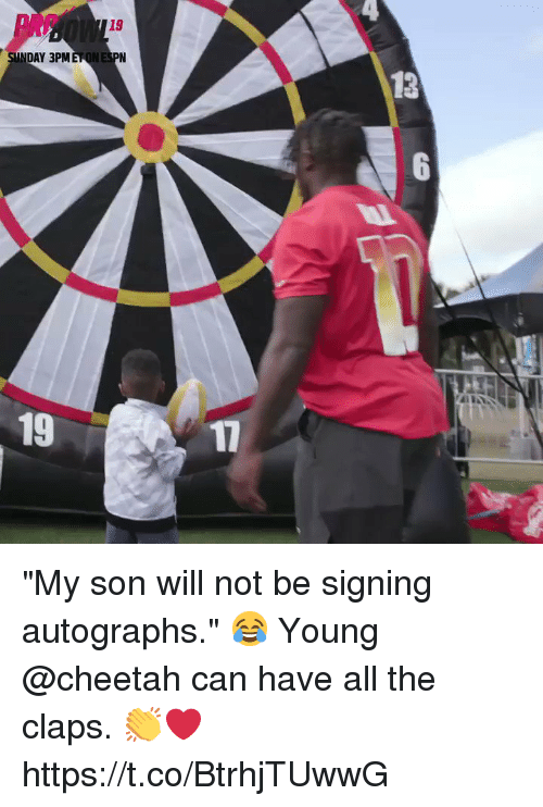 "Claps: 19  NDAY 3PMET  13  19  17 ""My son will not be signing autographs."" 😂  Young @cheetah can have all the claps. 👏❤️ https://t.co/BtrhjTUwwG"