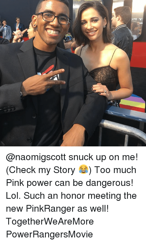 Memes, 🤖, and Powers: :19 Y @naomigscott snuck up on me! (Check my Story 😂) Too much Pink power can be dangerous! Lol. Such an honor meeting the new PinkRanger as well! TogetherWeAreMore PowerRangersMovie