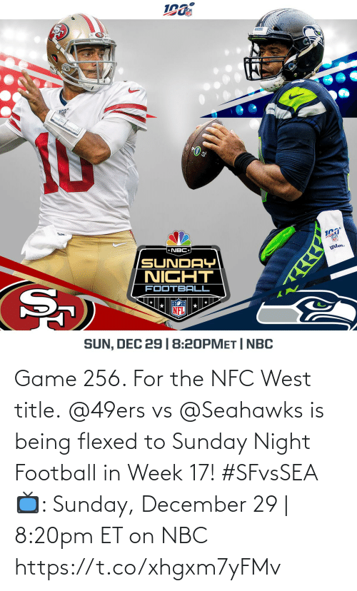 nbc: 190  AHA  ron  NFL  * NBC  Wilon.  SUNDAY  NIGHT  FOOTBALL  NFL  SUN, DEC 29 |8:20PMET | NBC Game 256. For the NFC West title.  @49ers vs @Seahawks is being flexed to Sunday Night Football in Week 17! #SFvsSEA  📺: Sunday, December 29 | 8:20pm ET on NBC https://t.co/xhgxm7yFMv