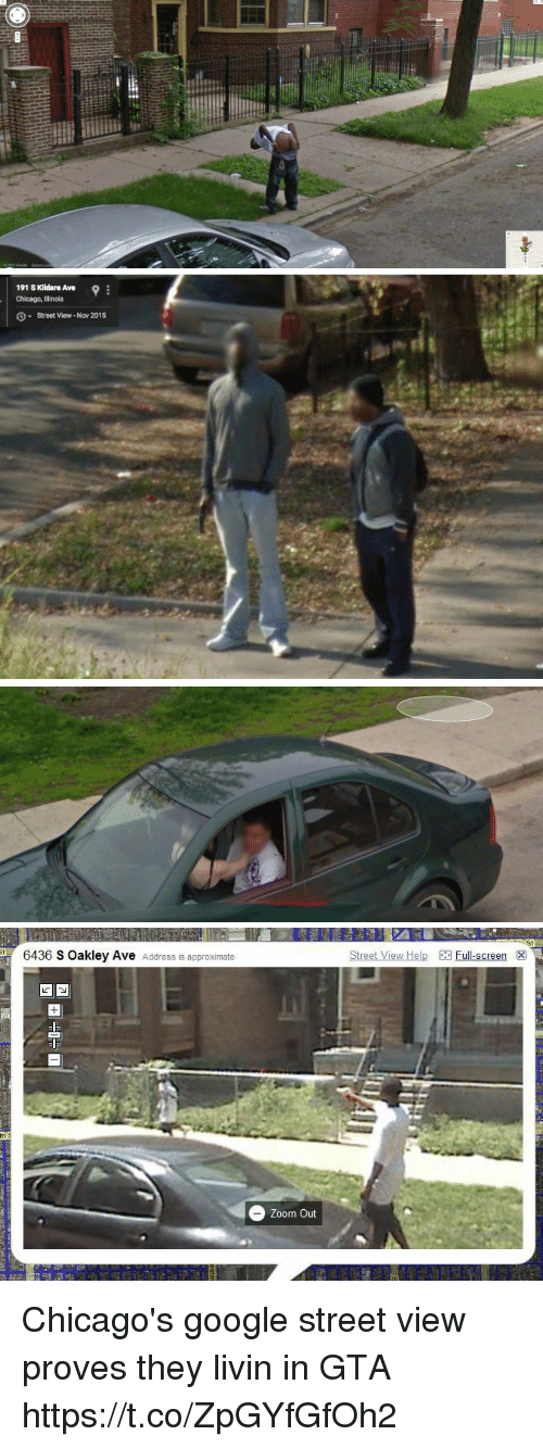 Chicago, Google, and Zoom: 191 S Kildare Ave  Chicago, Ilinols  Street View - Nov 2015   6436 S Oakley Ave Address is approximate  Street View Help  Full-screen  Zoom Out Chicago's google street view proves they livin in GTA https://t.co/ZpGYfGfOh2