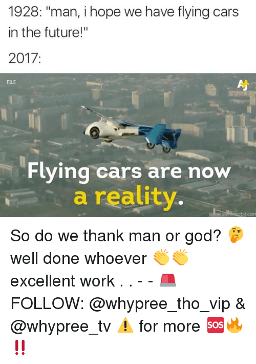 """following: 1928: """"man, i hope we have flying cars  in the future!""""  2017  FILE  Flying cars are now  a reality.  bil com So do we thank man or god? 🤔 well done whoever 👏👏 excellent work . . - - 🚨 FOLLOW: @whypree_tho_vip & @whypree_tv ⚠️ for more 🆘🔥‼️"""