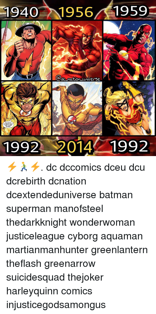 Batman, Memes, and Superman: 1940  1956  1959  a donation universe  BUT WHAT  HE NEEDS RIGHT  NOW IS KID  1992 2014  1992 ⚡️🏃⚡️. dc dccomics dceu dcu dcrebirth dcnation dcextendeduniverse batman superman manofsteel thedarkknight wonderwoman justiceleague cyborg aquaman martianmanhunter greenlantern theflash greenarrow suicidesquad thejoker harleyquinn comics injusticegodsamongus