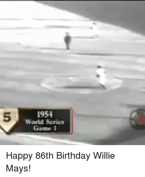 Birthday, Mlb, and Willie Mays: 1954  World Series  Game I Happy 86th Birthday Willie Mays!