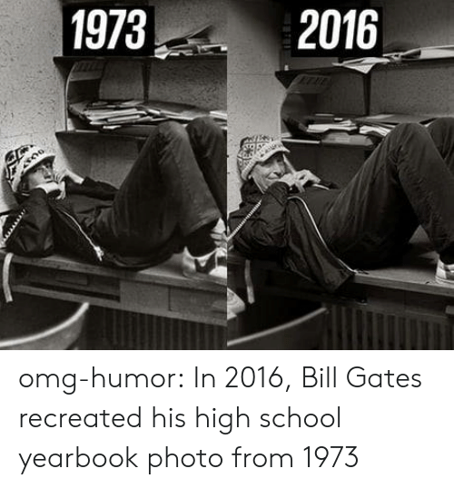 Yearbook: 1973  2016 omg-humor:  In 2016, Bill Gates recreated his high school yearbook photo from 1973