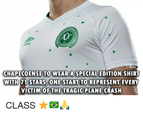 Chapecoense: 1973  RENA  CHAPECOENSE TO WEAR A SPECIAL EDITION SHIRT  WITH 71 STARS,ONE START TO REPRESENT EVERY  VICTIM OF THE TRAGIC PLANE CRASH CLASS ⭐️🇧🇷🙏