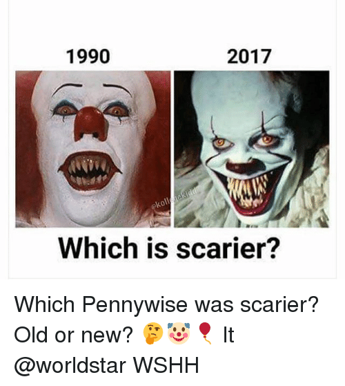 Memes, Worldstar, and Wshh: 1990  2017  eko  Which is scarier? Which Pennywise was scarier? Old or new? 🤔🤡🎈 It @worldstar WSHH