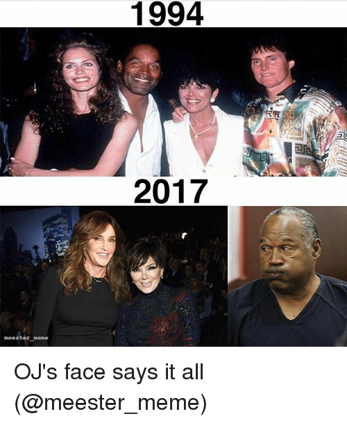 Funny, Meme, and All: 1994  2017  meeater meme OJ's face says it all (@meester_meme)