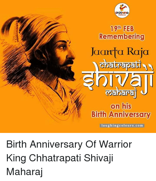 Indianpeoplefacebook, Warrior, and Com: 19th FEB  Remembering  a karta Raja  on his  Birth Anniversary  laughing colours.com Birth Anniversary Of Warrior King Chhatrapati Shivaji Maharaj