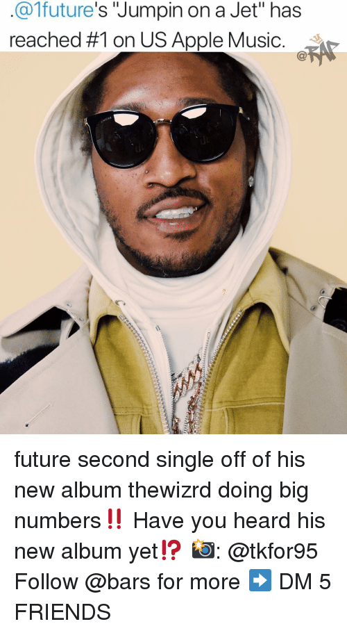 "Apple Music: @1future's Jumpin on a Jet"" has  reached #1 on US Apple Music. future second single off of his new album thewizrd doing big numbers‼️ Have you heard his new album yet⁉️ 📸: @tkfor95 Follow @bars for more ➡️ DM 5 FRIENDS"