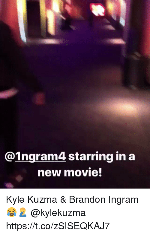Movie, Brandon Ingram, and Amp: @1ngram4 starring in a  new movie Kyle Kuzma & Brandon Ingram 😂🤦‍♂️ @kylekuzma https://t.co/zSISEQKAJ7