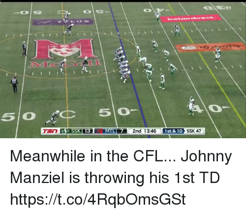 Johnny Manziel: 1st & 10 Meanwhile in the CFL...  Johnny Manziel is throwing his 1st TD  https://t.co/4RqbOmsGSt
