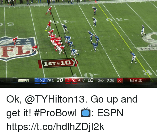 Espn, Memes, and 🤖: 1ST&10  NFC 20  AFC 10 3RD 6:38 02 1st & 10 Ok, @TYHilton13. Go up and get it! #ProBowl   📺: ESPN https://t.co/hdlhZDjI2k