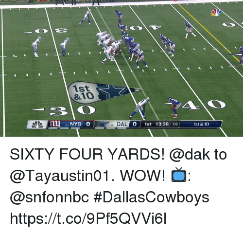 Memes, Wow, and 🤖: 1st  &10  S3  0  1 DALO  OA  0 1st 13:38 :08  1st & 10 SIXTY FOUR YARDS!  @dak to @Tayaustin01. WOW!  📺: @snfonnbc #DallasCowboys https://t.co/9Pf5QVVi6l