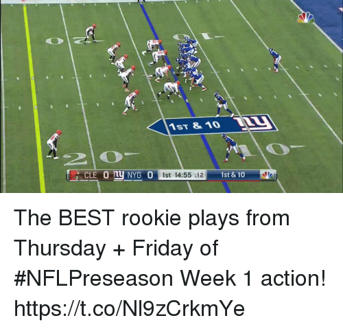 Friday, Memes, and Best: 1ST &1O W  1st 14:55 :12  1st & 10 The BEST rookie plays from Thursday + Friday of #NFLPreseason Week 1 action! https://t.co/Nl9zCrkmYe