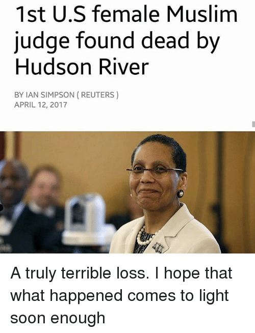 hudson muslim A groundbreaking black jurist who became the first muslim woman to serve as a us judge was found dead in new york's hudson river on wednesday, police said.