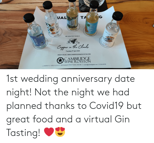 wedding anniversary: 1st wedding anniversary date night! Not the night we had planned thanks to Covid19 but great food and a virtual Gin Tasting! ❤️😍