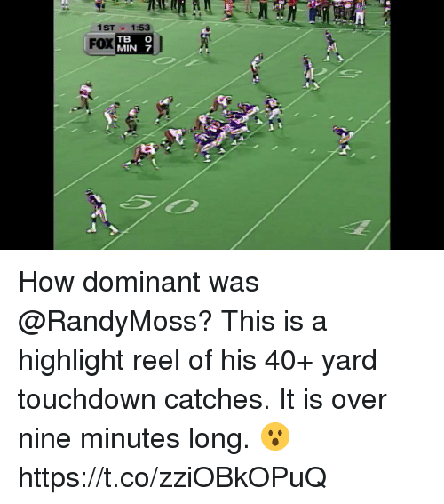 Highlight Reel: 1ST1:53  FOX  TB C  MIN 7 How dominant was @RandyMoss?  This is a highlight reel of his 40+ yard touchdown catches. It is over nine minutes long. 😮 https://t.co/zziOBkOPuQ