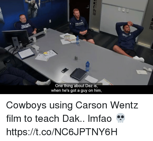 Dallas Cowboys, Football, and Nfl: 1u  One thing about Dez is  when he's got a guy on him, Cowboys using Carson Wentz film to teach Dak.. lmfao 💀  https://t.co/NC6JPTNY6H