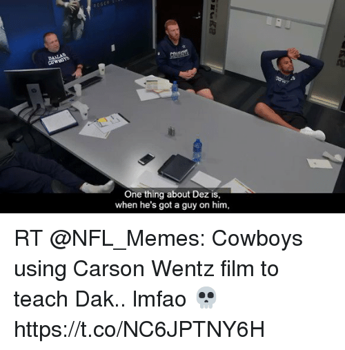Nfl Memes Cowboys: 1u  One thing about Dez is  when he's got a guy on him, RT @NFL_Memes: Cowboys using Carson Wentz film to teach Dak.. lmfao 💀  https://t.co/NC6JPTNY6H