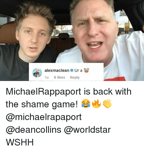 Memes, Worldstar, and Wshh: 1w 8 likes Reply MichaelRappaport is back with the shame game! 😂🔥👏 @michaelrapaport @deancollins @worldstar WSHH