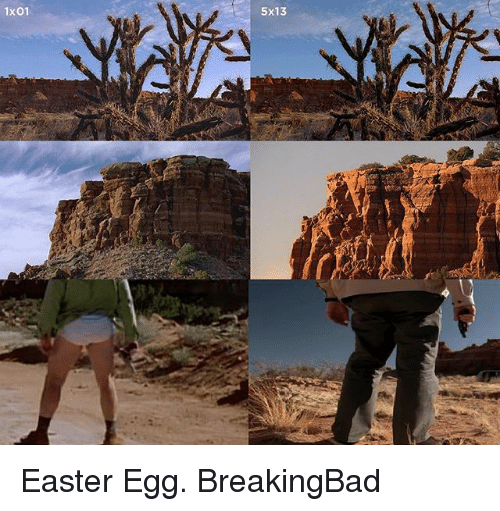Easter, Memes, and 🤖: 1x01  5x13 Easter Egg. BreakingBad