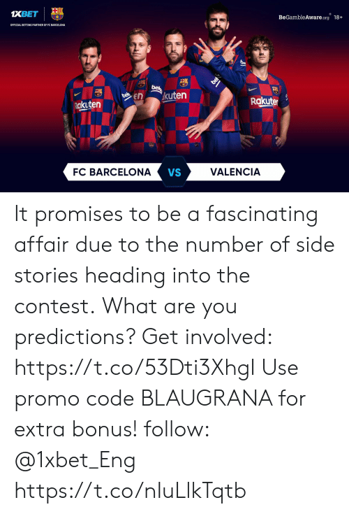 Barcelona Vs: 1XBET  BeGambleAware.org 18+  OFFICIAL BETTING PARTNER OF FC BARCELONA  bel  bek  en  kuten  Rakuten  Rakuter  FC BARCELONA  VS  VALENCIA  bel It promises to be a fascinating affair due to the number of side stories heading into the contest. What are you predictions? Get involved: https://t.co/53Dti3XhgI Use promo code BLAUGRANA for extra bonus! follow: @1xbet_Eng https://t.co/nIuLlkTqtb