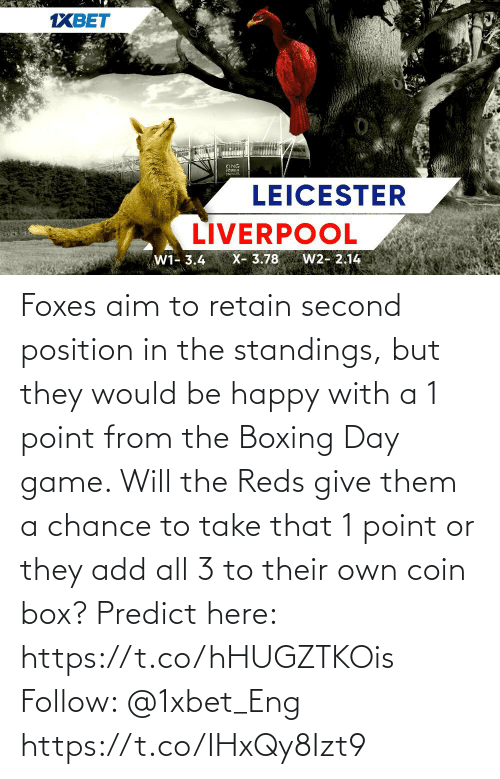 Leicester: 1XBET  KING  POWER  STAD UU  LEICESTER  LÍVERPOOL  X- 3.78  W2- 2.14  W1- 3.4 Foxes aim to retain second position in the standings, but they would be happy with a 1 point from the Boxing Day game. Will the Reds give them a chance to take that 1 point or they add all 3 to their own coin box? Predict here: https://t.co/hHUGZTKOis  Follow: @1xbet_Eng https://t.co/IHxQy8Izt9