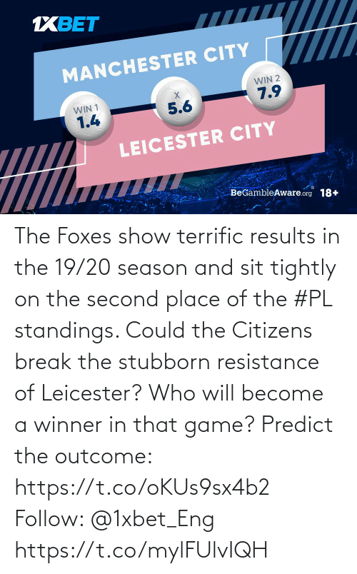 Leicester: 1XBET  MANCHESTER CITY  WIN 2  WIN 1  7.9  5.6  1.4  LEICESTER CITY  BeGambleAware.org 18+ The Foxes show terrific results in the 19/20 season and sit tightly on the second place of  the #PL standings. Could the Citizens break the stubborn resistance of Leicester? Who will become a winner in that game? Predict the outcome: https://t.co/oKUs9sx4b2 Follow: @1xbet_Eng https://t.co/mylFUlvIQH