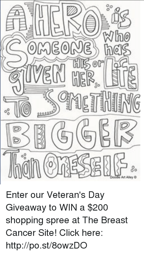 Click, Dank, and Breast Cancer: 2 08  GVす  00  MEONE  EN.  EGGER  go  An Aley O Enter our Veteran's Day Giveaway to WIN a $200 shopping spree at The Breast Cancer Site!   Click here: http://po.st/8owzDO