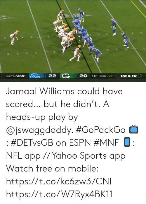heads up: 2-1-1 22  20  ESFRMNF  1st&10  4TH 1:36 02  4-1 Jamaal Williams could have scored… but he didn't.  A heads-up play by @jswaggdaddy. #GoPackGo   📺: #DETvsGB on ESPN #MNF 📱: NFL app // Yahoo Sports app Watch free on mobile: https://t.co/kc6zw37CNI https://t.co/W7Ryx4BK11