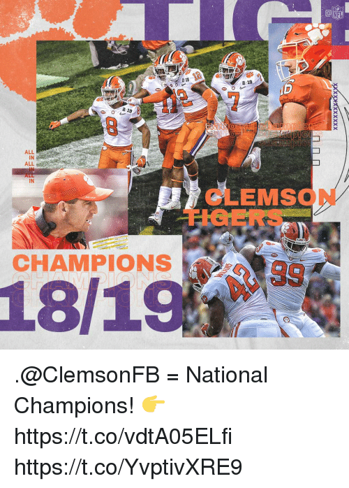 clemson: 2 13  2.19  2 19  ALL  IN  ALL  IN  CLEMSON  CHAMPIONS  18/19 .@ClemsonFB = National Champions!  👉 https://t.co/vdtA05ELfi https://t.co/YvptivXRE9
