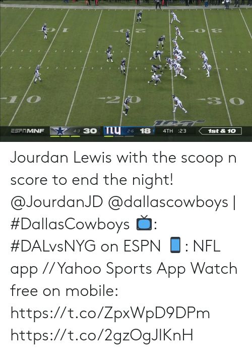 lewis: -2  30  30 nu  18  1st&10  ESFTMNF  4TH 23  4-3  2-6 Jourdan Lewis with the scoop n score to end the night!  @JourdanJD @dallascowboys | #DallasCowboys 📺: #DALvsNYG on ESPN 📱: NFL app // Yahoo Sports App Watch free on mobile: https://t.co/ZpxWpD9DPm https://t.co/2gzOgJIKnH