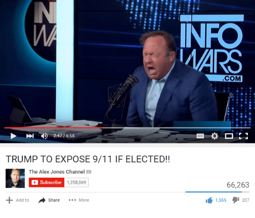 9/11, Alex Jones, and Mars: 2:47 /658  TRUMP TO EXPOSE 9/11 IF ELECTED!!  The Alex Jones Channel  C Subscribe  1,258,069  Share  More  Add to  INFO  MARS  COM  66,263  1.555  207