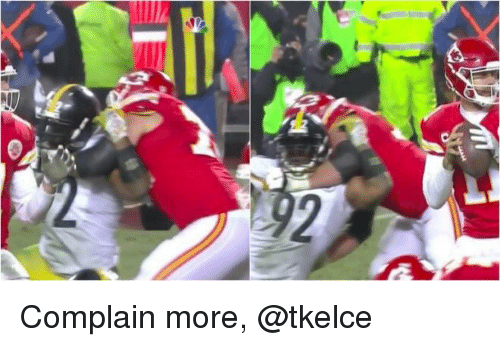 Mike Tomlin: 2 Complain more, @tkelce