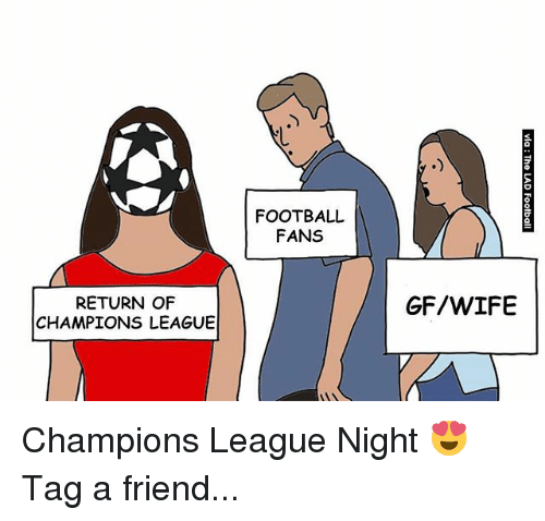 Football, Memes, and Champions League: 2  FOOTBALL  FANS  RETURN OF  CHAMPIONS LEAGUE  GF/WIFE Champions League Night 😍 Tag a friend...