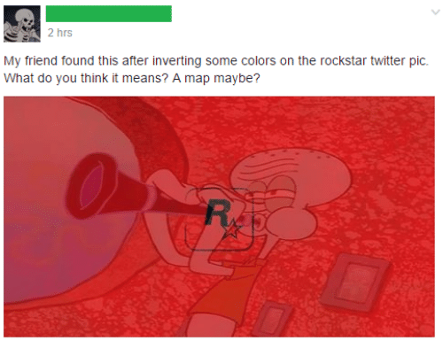 Dank Memes: 2 hrs  My friend found this after inverting some colors on the rockstar twitter pic.  What do you think it means? A map maybe?