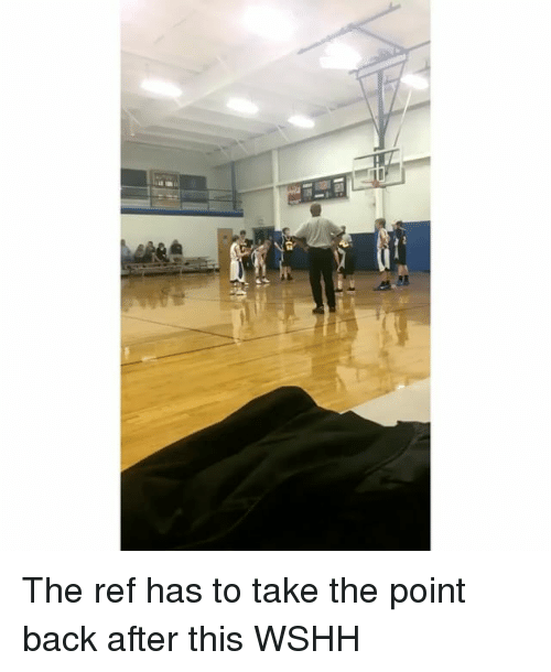 Memes, The Ref, and 🤖: (2  Itt The ref has to take the point back after this WSHH