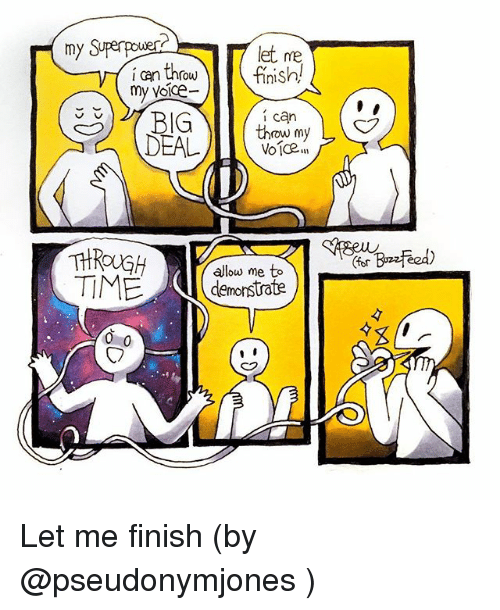Memes, Voice, and 🤖: 2  let ne  i can  rOW m  Voice..  DEAL  allow me to  demonstrate Let me finish (by @pseudonymjones )