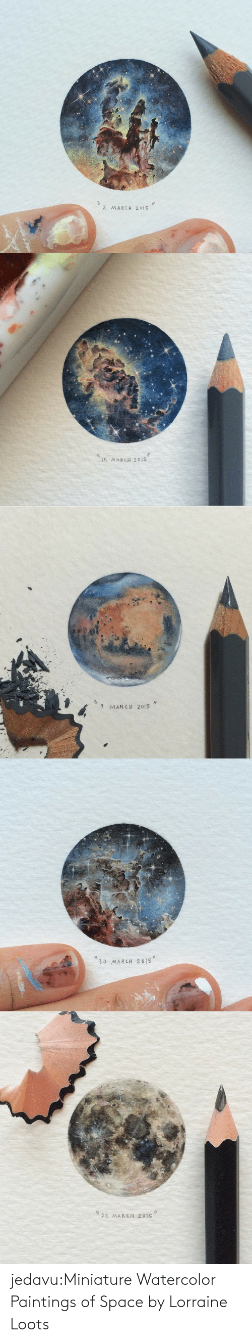 23 March: 2 MARCH 2015   16 MARCH 2015   9 MARCH 2015   30 MARCH 2015   23 MARCH 2015 jedavu:Miniature Watercolor Paintings of Space by Lorraine Loots