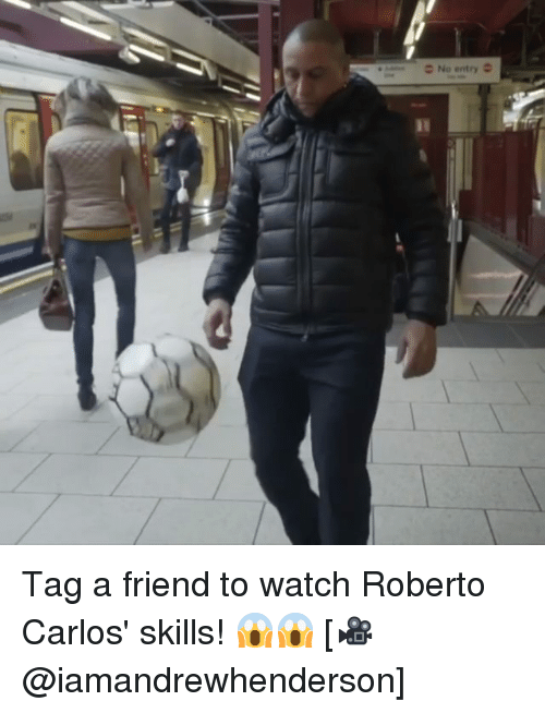 Memes, Watch, and 🤖: 2 No entry Tag a friend to watch Roberto Carlos' skills! 😱😱 [🎥@iamandrewhenderson]