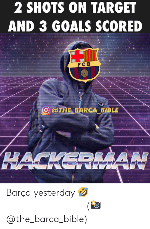 Barca: 2 SHOTS ON TARGET  AND 3 GOALS SCORED  FC B  廻@TAE-BARCA BIBLE Barça yesterday 🤣 ⠀⠀⠀⠀⠀⠀⠀⠀⠀⠀⠀ (📸 @the_barca_bible)