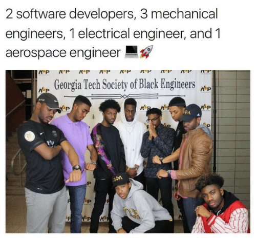 electrical engineer: 2 software developers, 3 mechanical  engineers, 1 electrical engineer, and 1  aerospace engineer  Georgia Tech Society of Black Engineers  DA  Ely