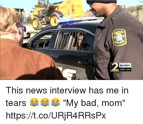 "Bad, Blackpeopletwitter, and News: 2  @WSBTV  wsbtv com This news interview has me in tears 😂😂😂 ""My bad, mom""  https://t.co/URjR4RRsPx"